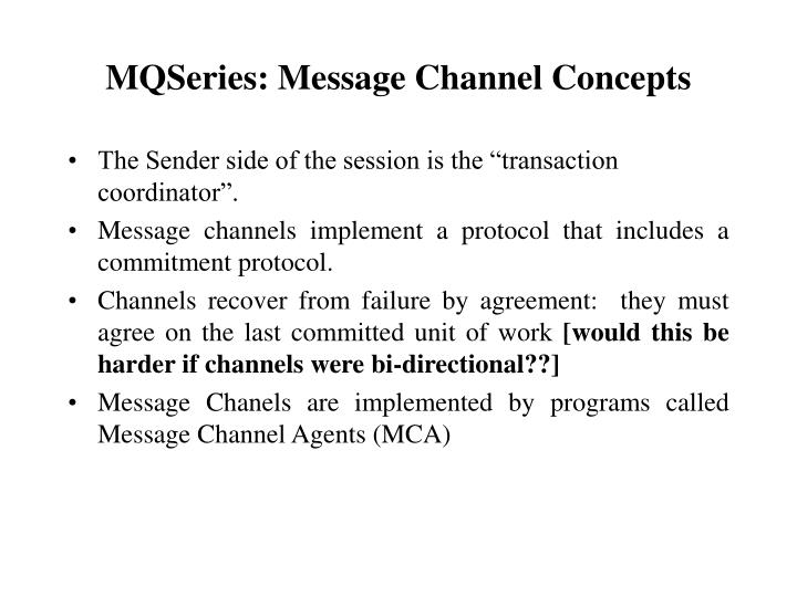 MQSeries: Message Channel Concepts