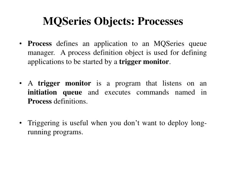 MQSeries Objects: Processes
