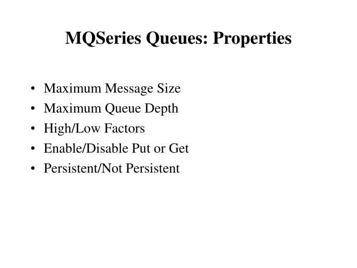 MQSeries Queues: Properties