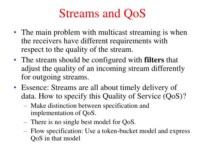Streams and QoS