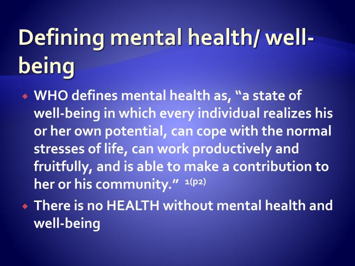 Defining mental health/ well-being