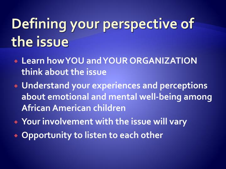 Defining your perspective of the issue