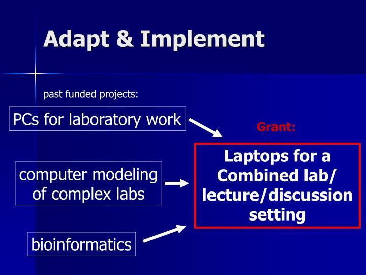 Adapt & Implement