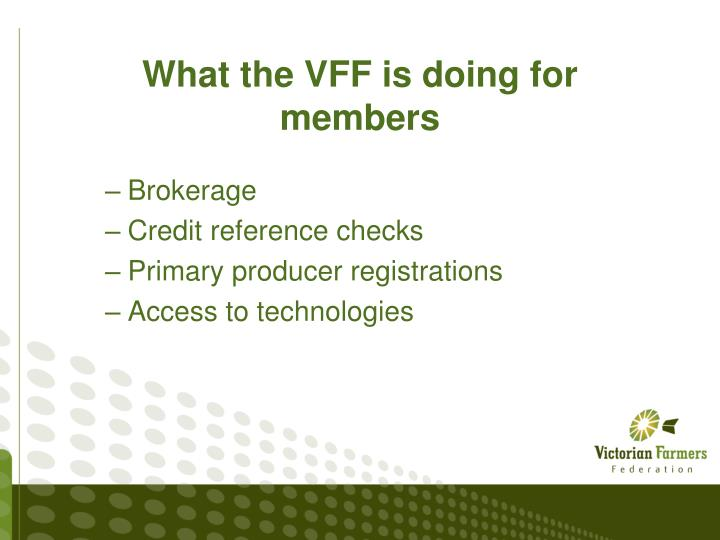 What the VFF is doing for members