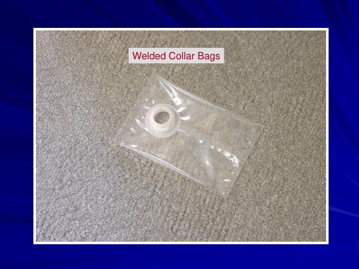 Welded Collar Bags