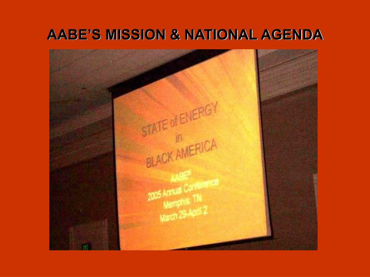 AABE'S MISSION & NATIONAL AGENDA