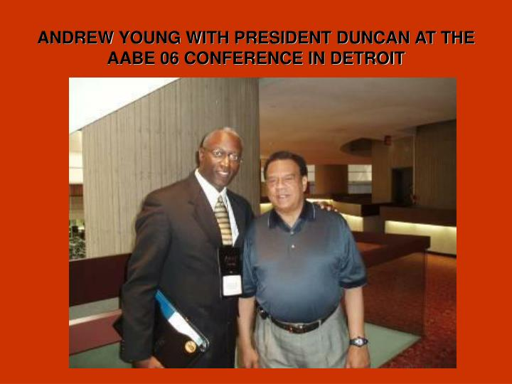 ANDREW YOUNG WITH PRESIDENT DUNCAN AT THE AABE 06 CONFERENCE IN DETROIT