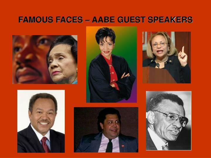 FAMOUS FACES – AABE GUEST SPEAKERS