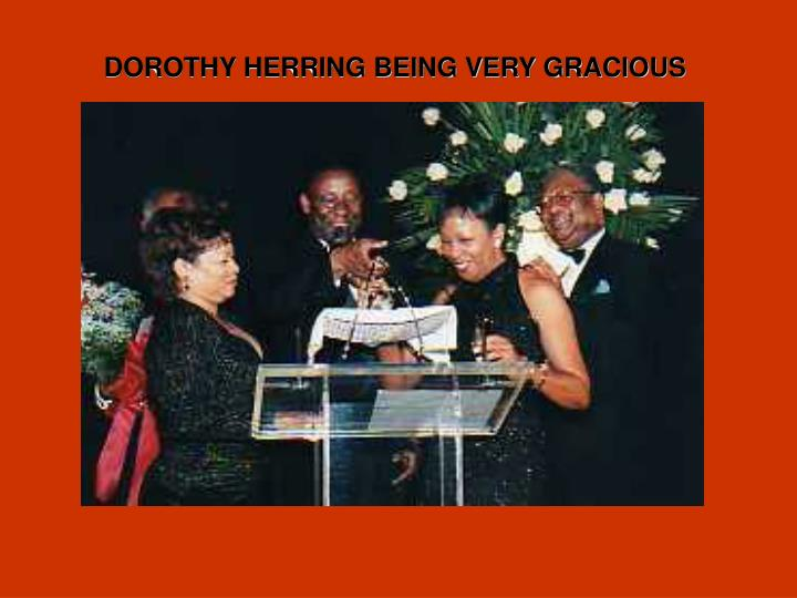 DOROTHY HERRING BEING VERY GRACIOUS