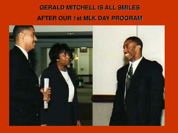 GERALD MITCHELL IS ALL SMILES