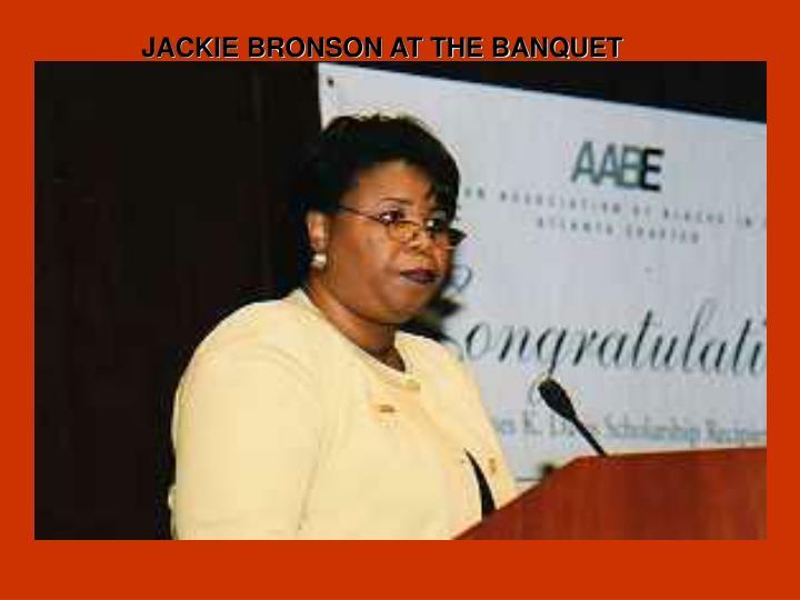 JACKIE BRONSON AT THE BANQUET