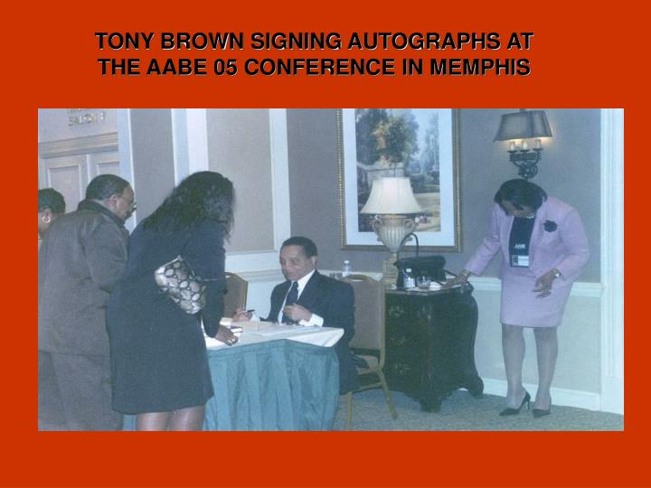 TONY BROWN SIGNING AUTOGRAPHS AT THE AABE 05 CONFERENCE IN MEMPHIS