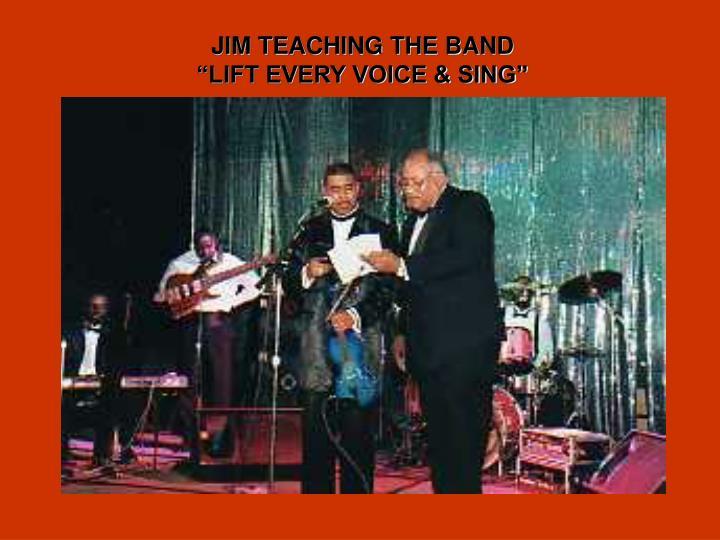 JIM TEACHING THE BAND