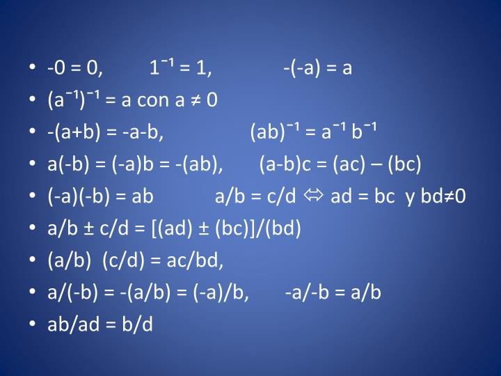 -0 = 0,         1¯¹ = 1,              -(-a) = a