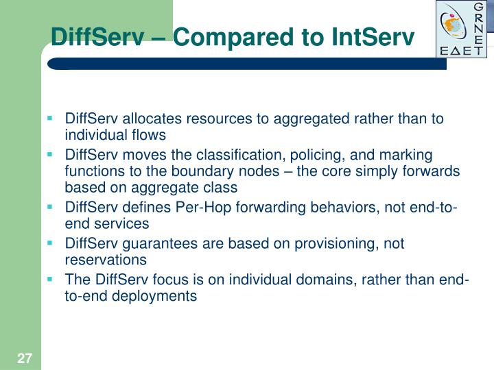 DiffServ – Compared to IntServ