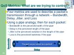qos metrics what are we trying to control