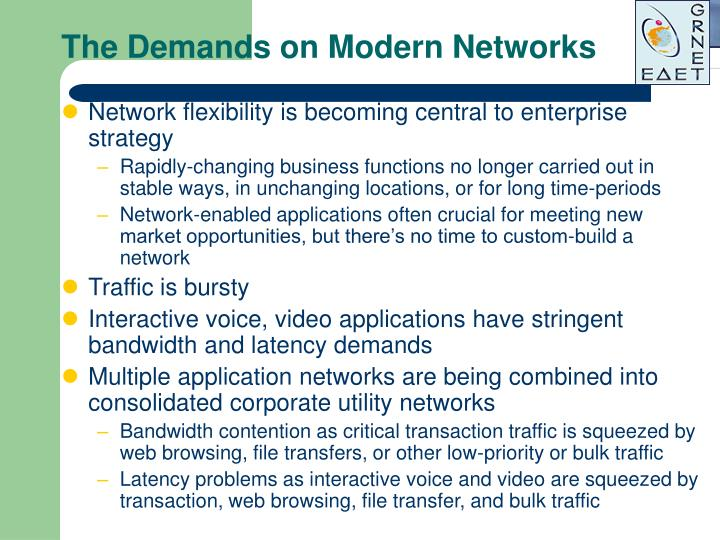The Demands on Modern Networks