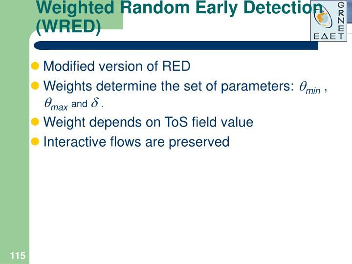 Weighted Random Early Detection (WRED)