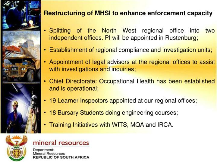 Restructuring of MHSI to enhance enforcement capacity