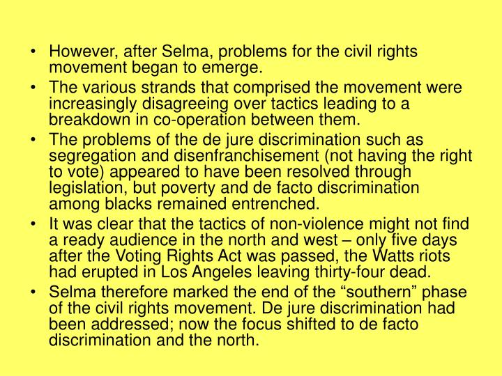 However, after Selma, problems for the civil rights movement began to emerge.