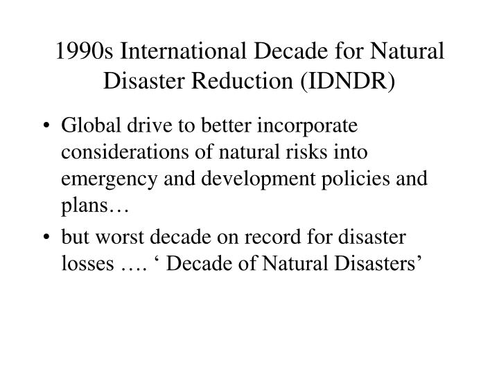 1990s International Decade for Natural Disaster Reduction (IDNDR)