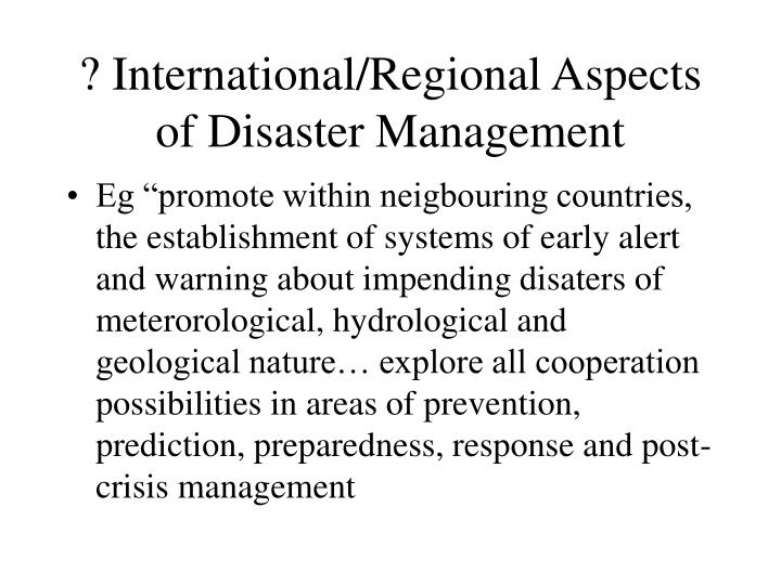 ? International/Regional Aspects of Disaster Management
