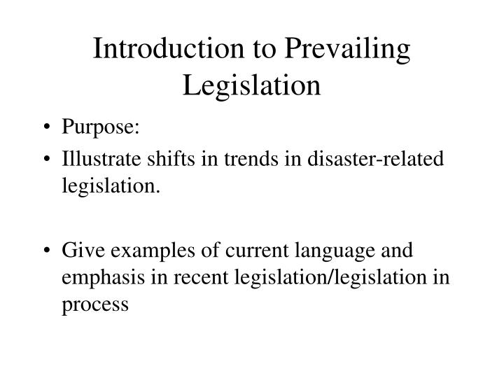 introduction to prevailing legislation