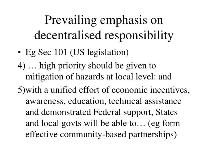 Prevailing emphasis on decentralised responsibility
