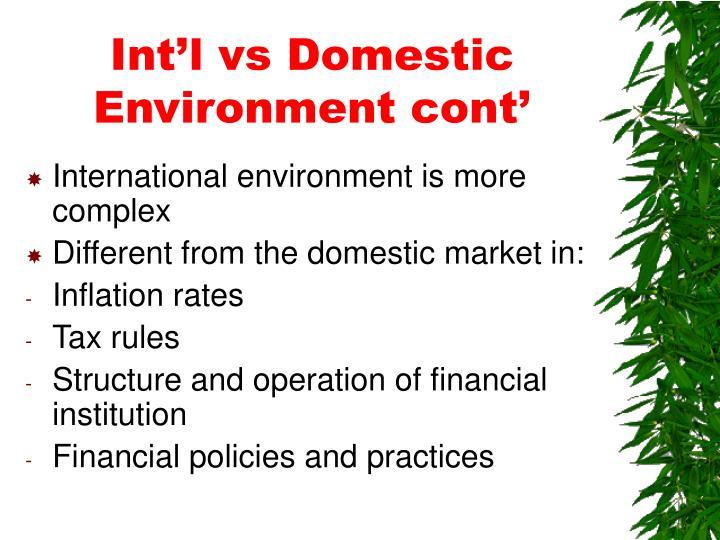 Int'l vs Domestic Environment cont'