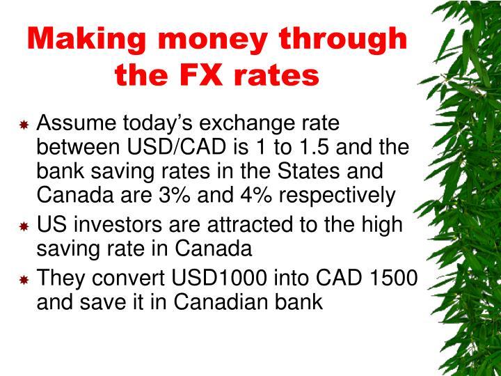 Making money through the FX rates