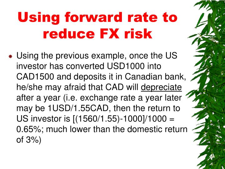 Using forward rate to reduce FX risk