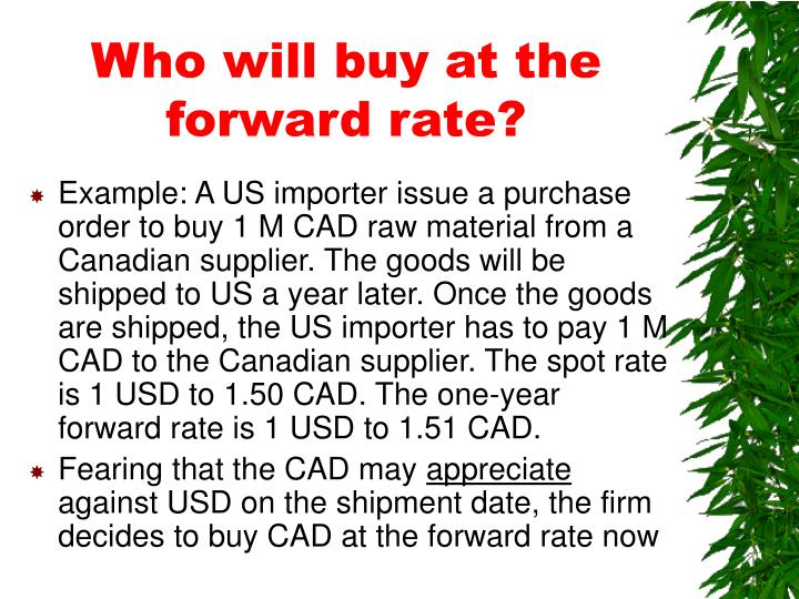 Who will buy at the forward rate?