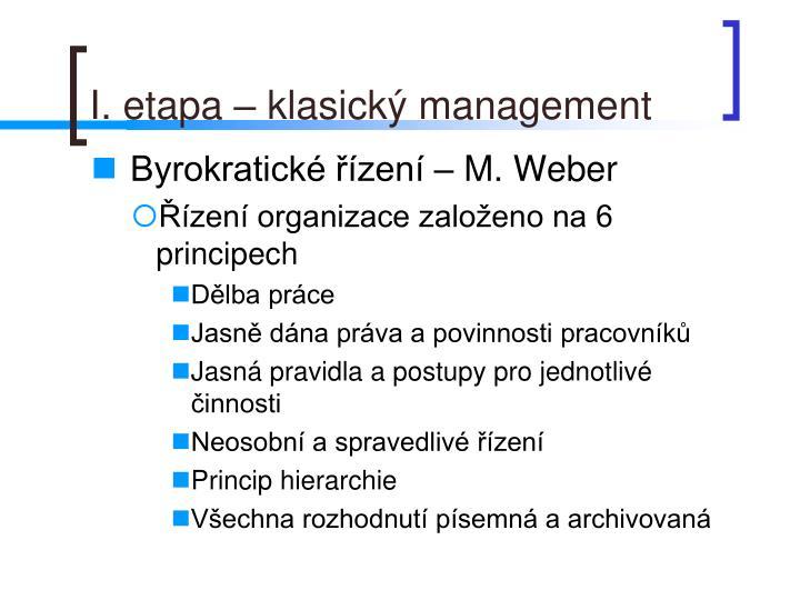 I. etapa – klasický management