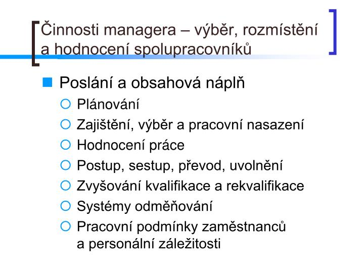 Činnosti managera – výběr, rozmístění a hodnocení spolupracovníků