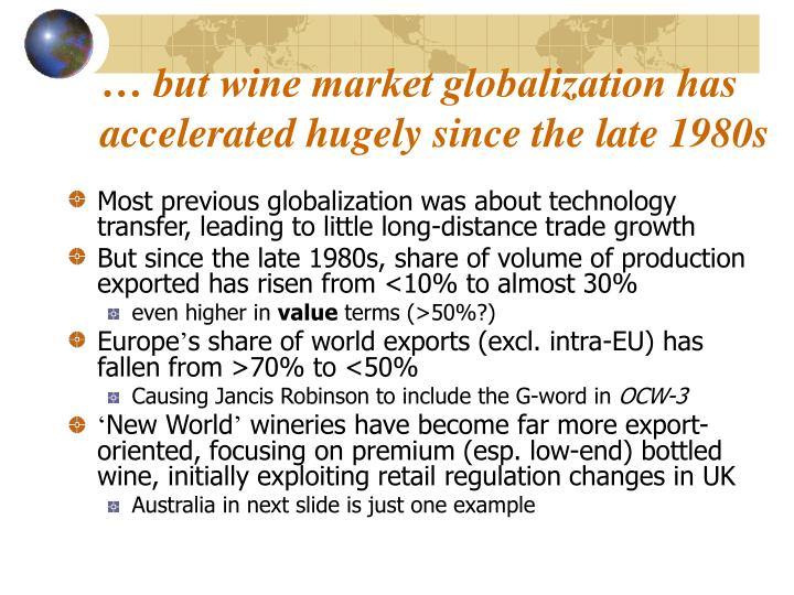 … but wine market globalization has accelerated hugely since the late 1980s