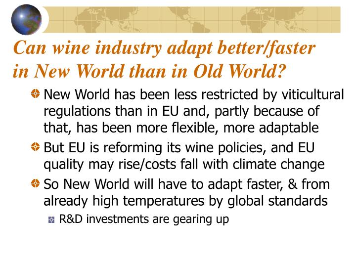 Can wine industry adapt better/faster in New World than in Old World?