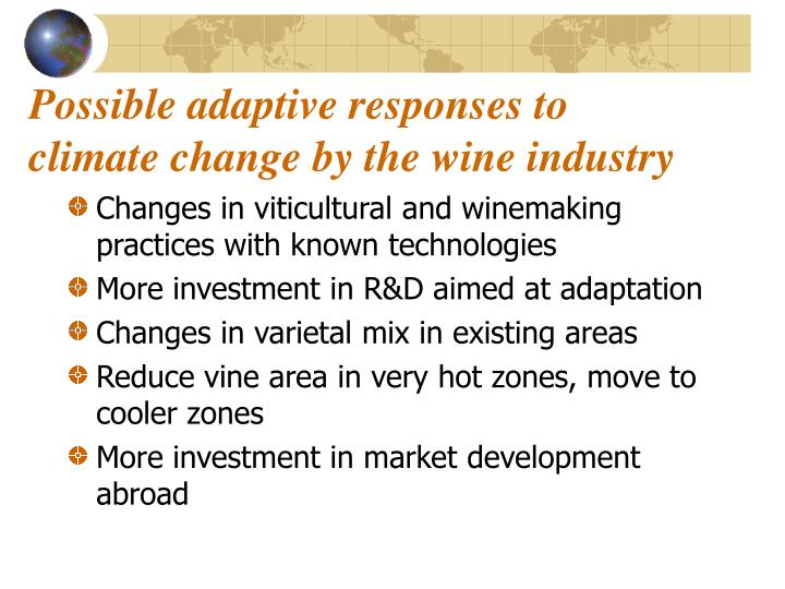 Possible adaptive responses to climate change by the wine industry