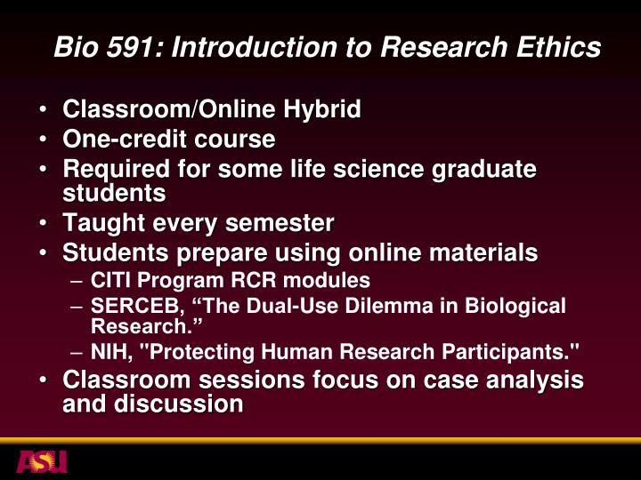 Bio 591: Introduction to Research Ethics