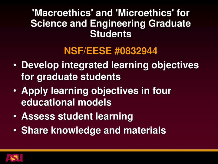 'Macroethics' and 'Microethics' for Science and Engineering Graduate Students