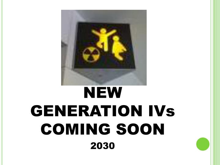 NEW GENERATION IVs COMING SOON