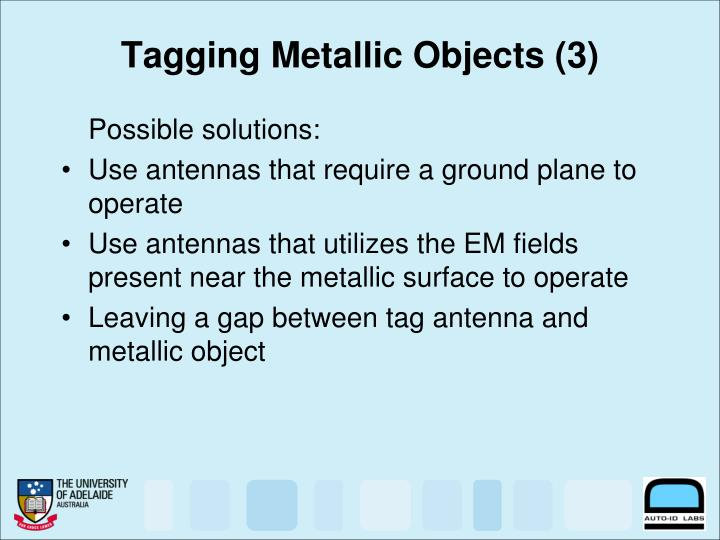 Tagging Metallic Objects (3)