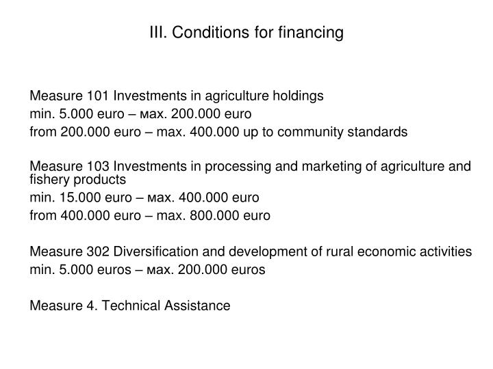 III. Conditions for financing
