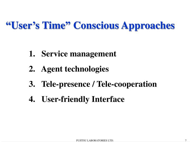 """""""User's Time"""" Conscious Approaches"""