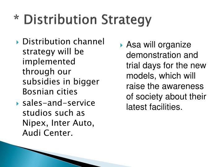* Distribution Strategy