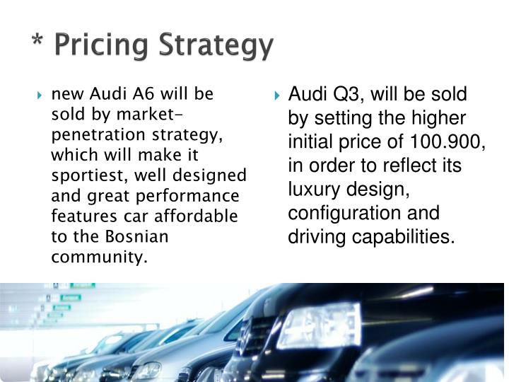 * Pricing Strategy