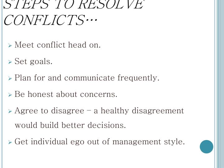 STEPS TO RESOLVE CONFLICTS…