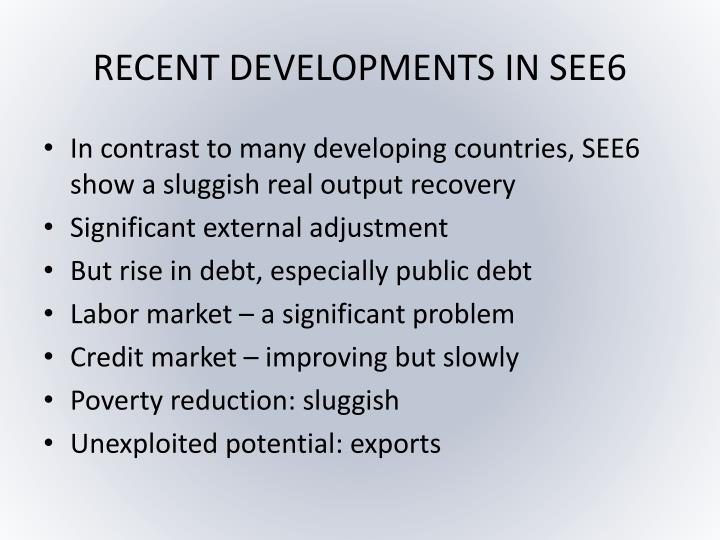 RECENT DEVELOPMENTS IN SEE6