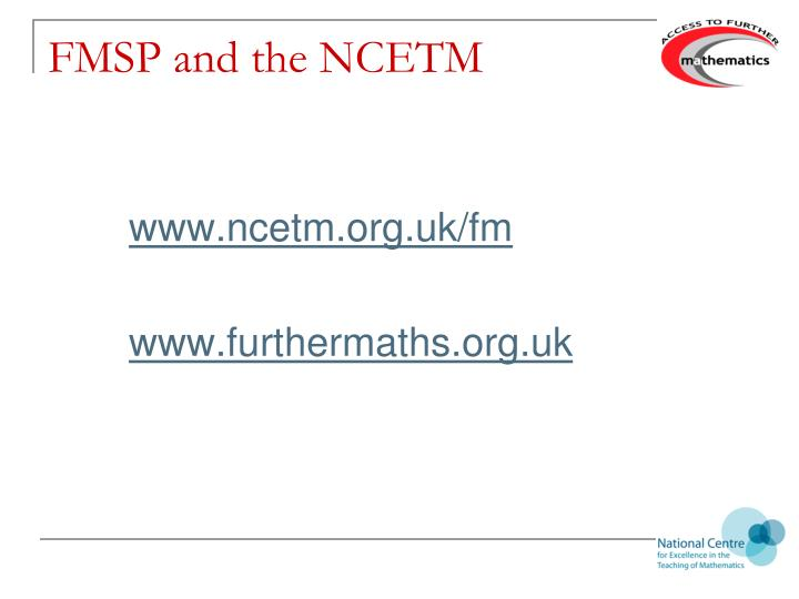 FMSP and the NCETM