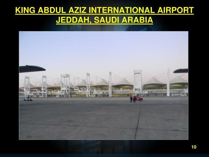 KING ABDUL AZIZ INTERNATIONAL AIRPORT JEDDAH, SAUDI ARABIA