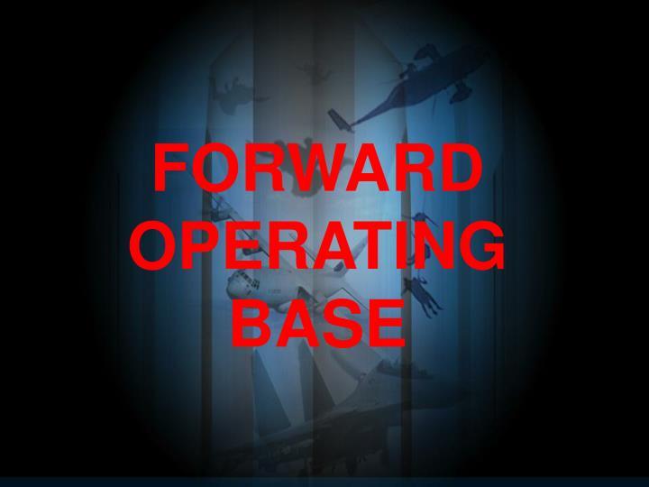 FORWARD OPERATING BASE